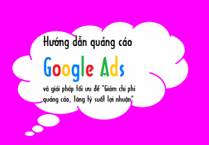 Hướng dẫn quảng cáo Google Ads